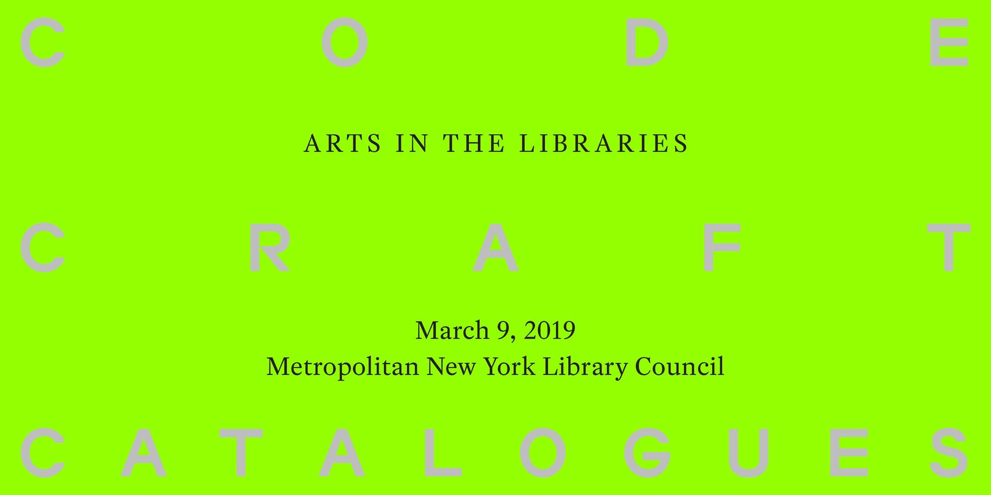 Code, Craft & Catalogues: Arts in the Libraries