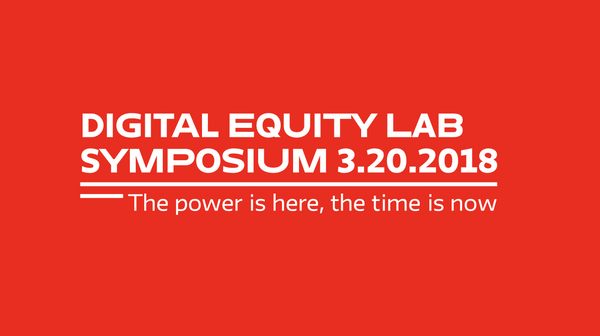 Digital Equity Lab Symposium 3.20.2018
